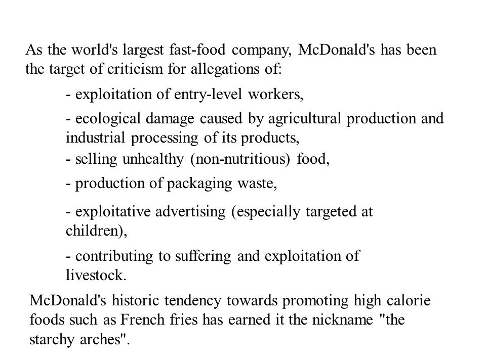 As the world s largest fast-food company, McDonald s has been the target of criticism for allegations of:
