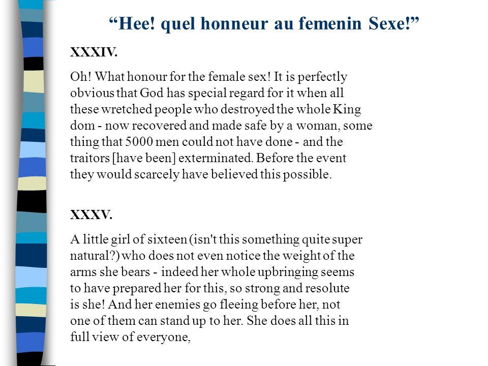 Hee! quel honneur au femenin Sexe!