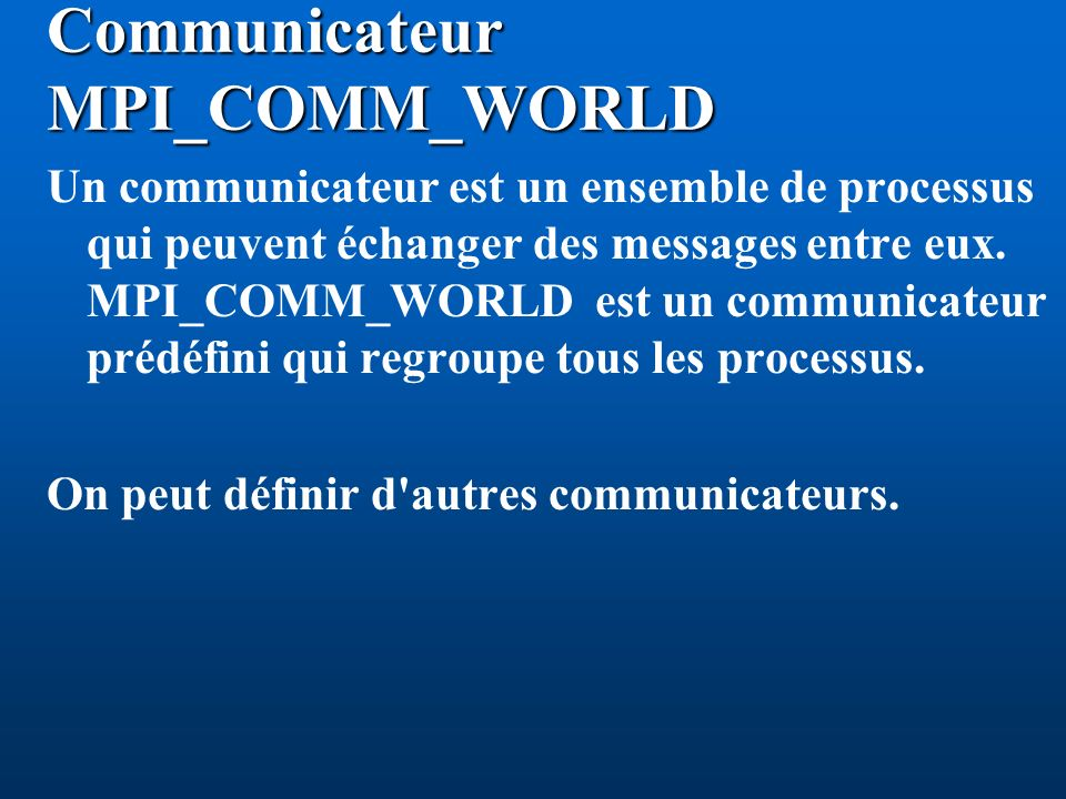 Communicateur MPI_COMM_WORLD