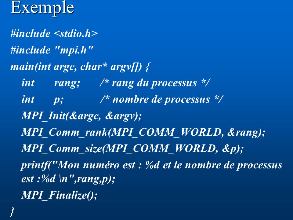 Exemple #include <stdio.h> #include mpi.h