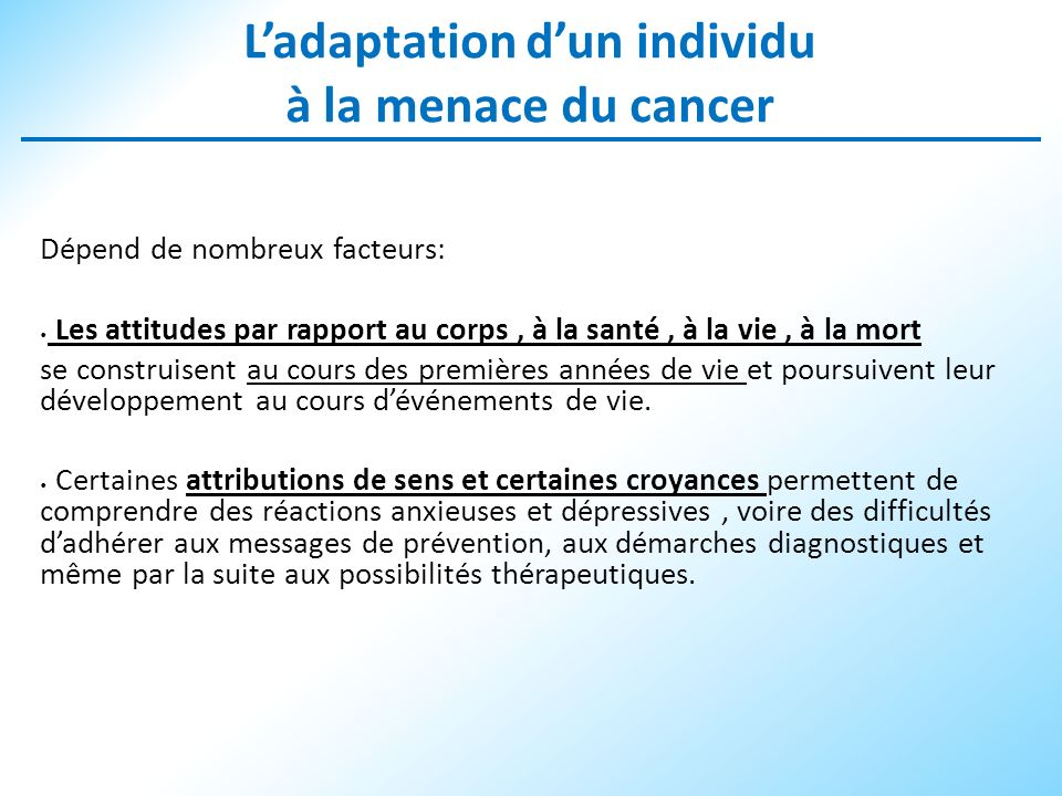 L'adaptation d'un individu à la menace du cancer