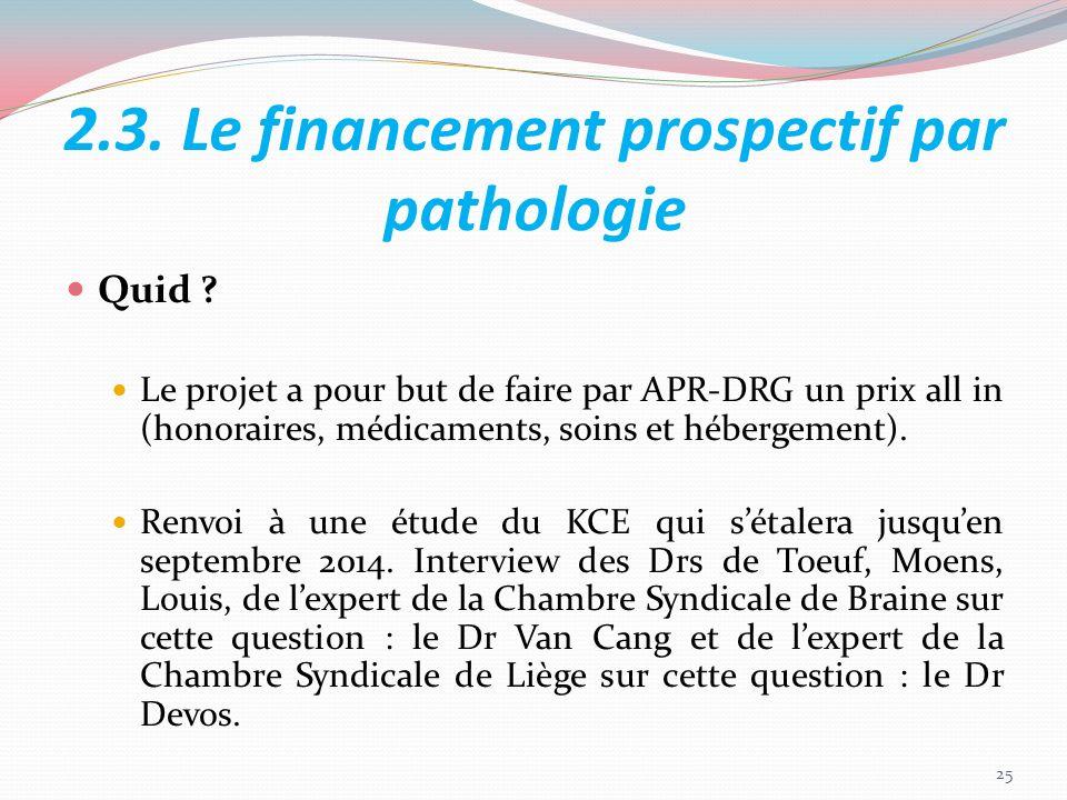 2.3. Le financement prospectif par pathologie