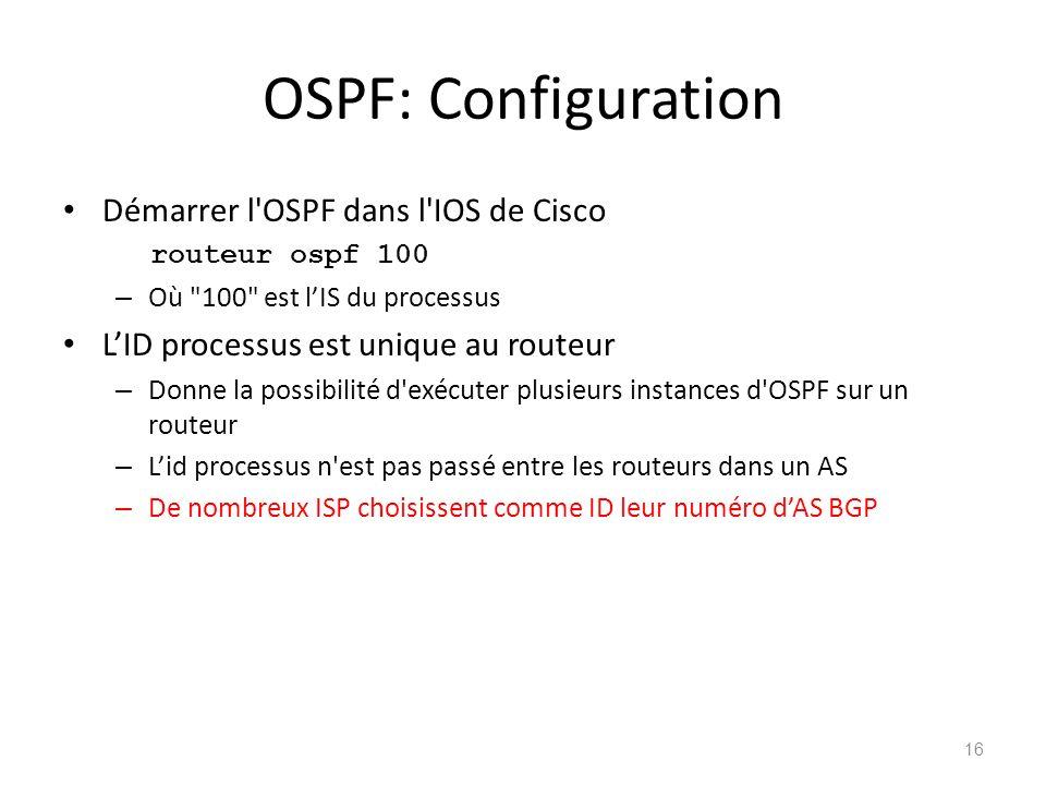 OSPF: Configuration Démarrer l OSPF dans l IOS de Cisco