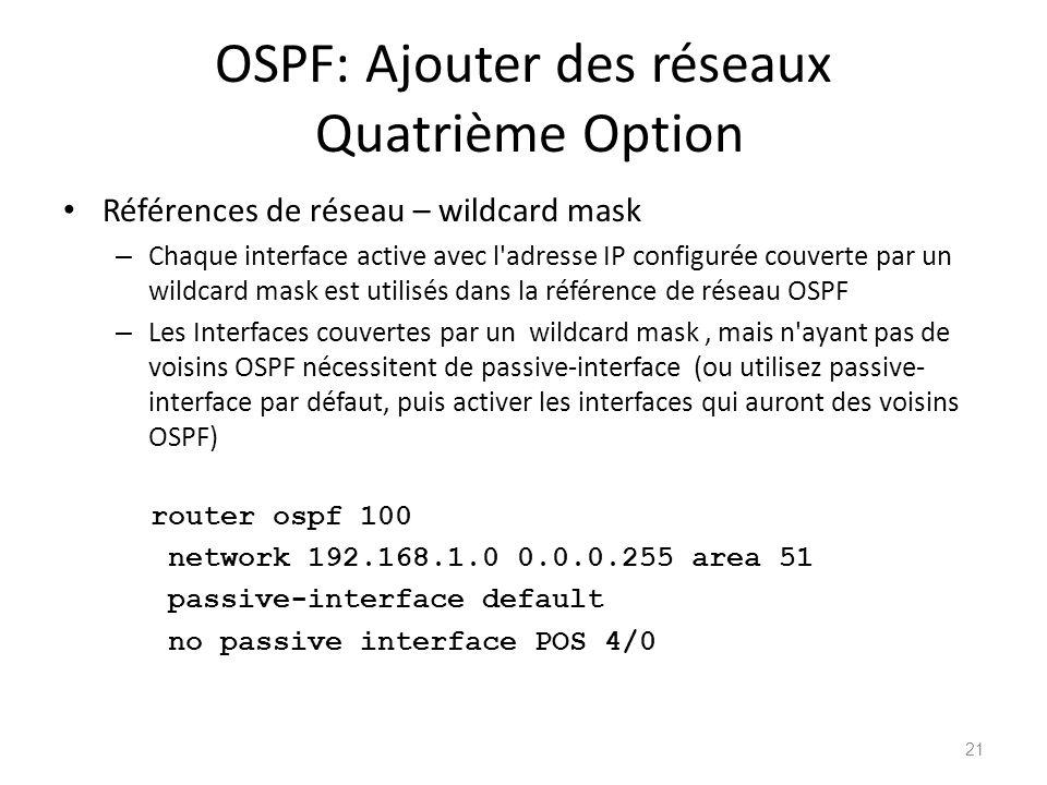 OSPF: Ajouter des réseaux Quatrième Option