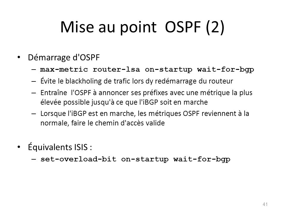 Mise au point OSPF (2) Démarrage d OSPF Équivalents ISIS :