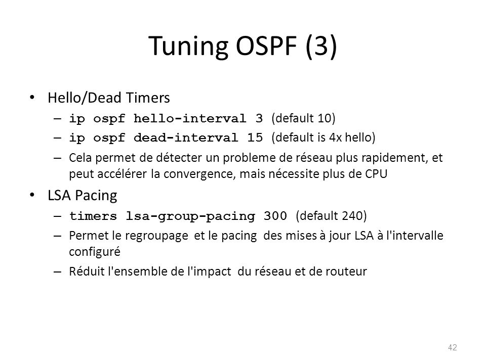 Tuning OSPF (3) Hello/Dead Timers LSA Pacing