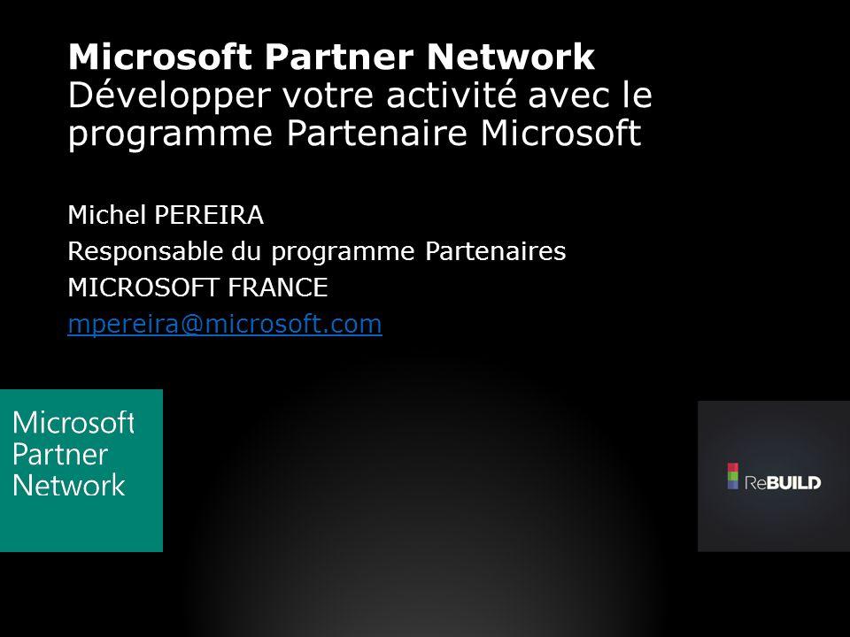 Microsoft Partner Network Développer votre activité avec le programme Partenaire Microsoft