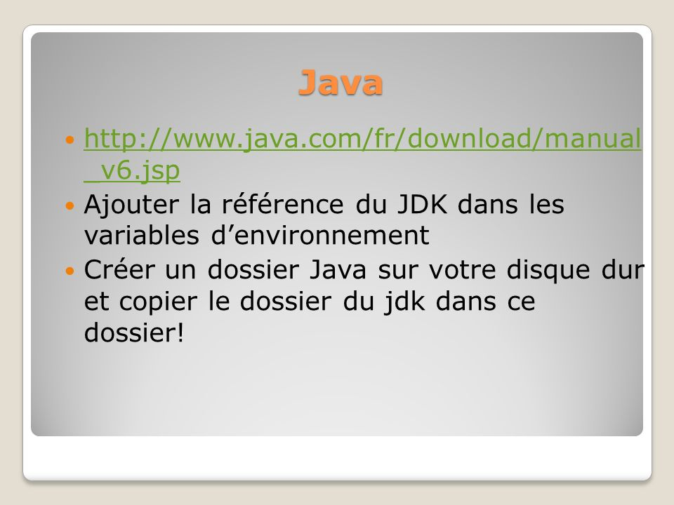 Java http://www.java.com/fr/download/manual _v6.jsp