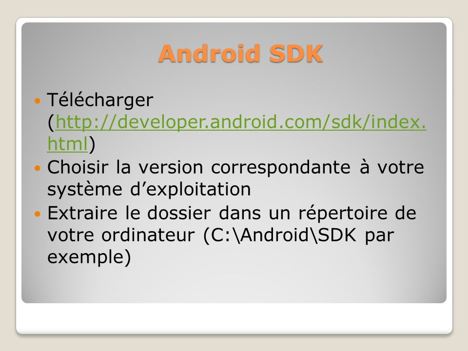 Android SDK Télécharger (http://developer.android.com/sdk/index. html)