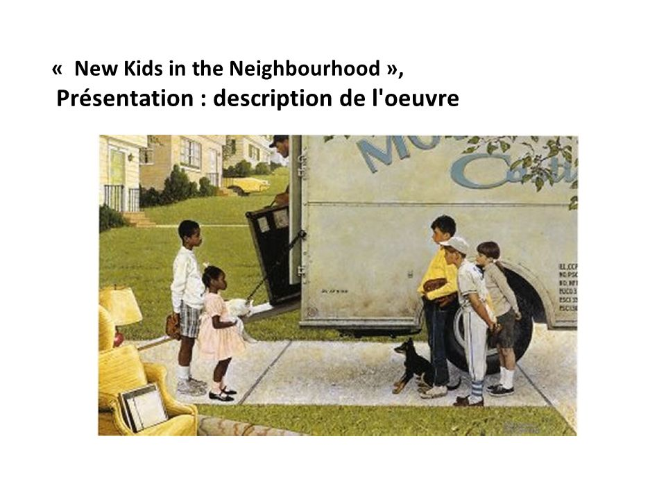 « New Kids in the Neighbourhood »,