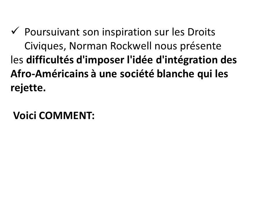 Poursuivant son inspiration sur les Droits Civiques, Norman Rockwell nous présente