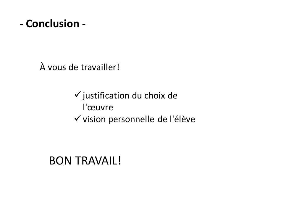 BON TRAVAIL! - Conclusion - À vous de travailler!