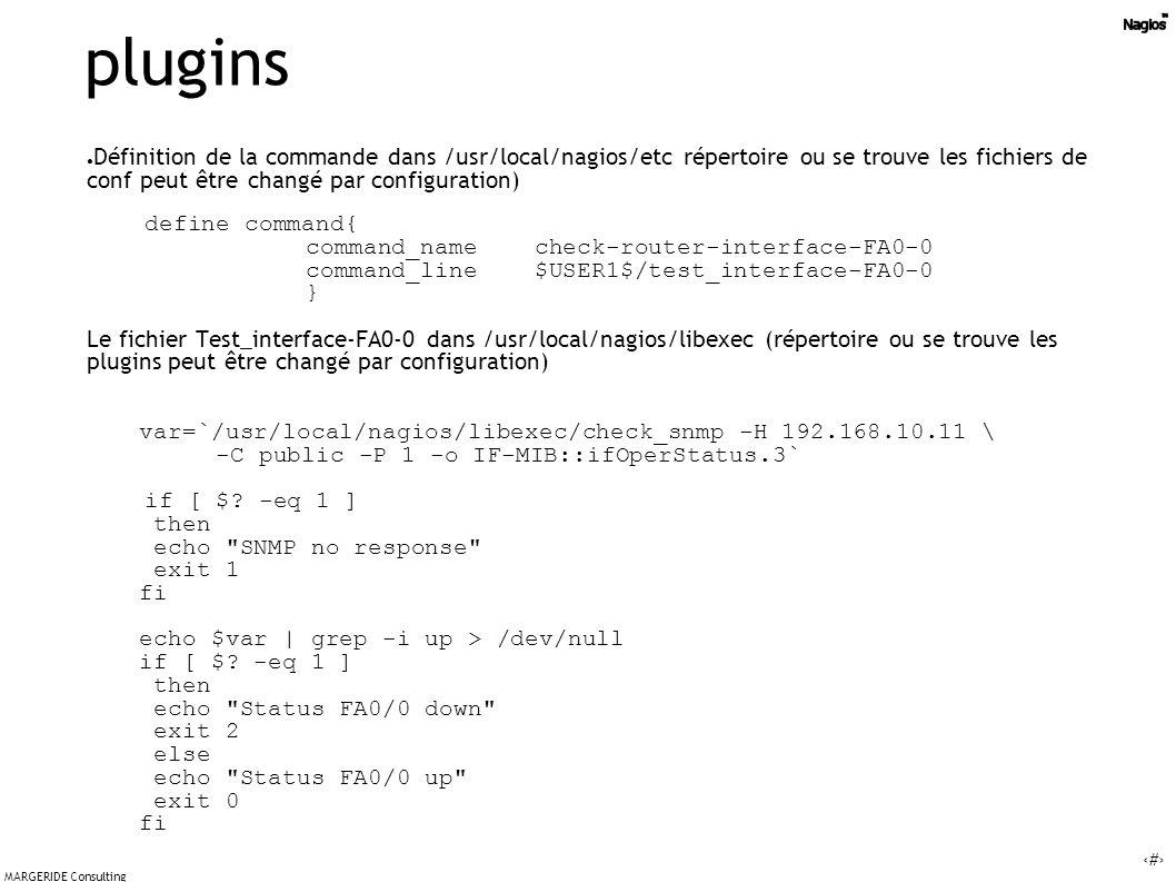 plugins Définition de la commande dans /usr/local/nagios/etc répertoire ou se trouve les fichiers de conf peut être changé par configuration)