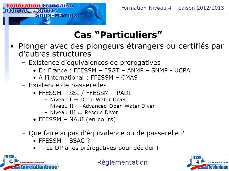 Cas Particuliers Plonger avec des plongeurs étrangers ou certifiés par d'autres structures. Existence d'équivalences de prérogatives.