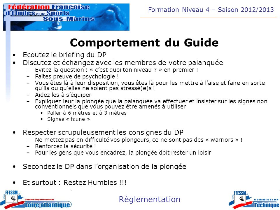 Comportement du Guide Ecoutez le briefing du DP