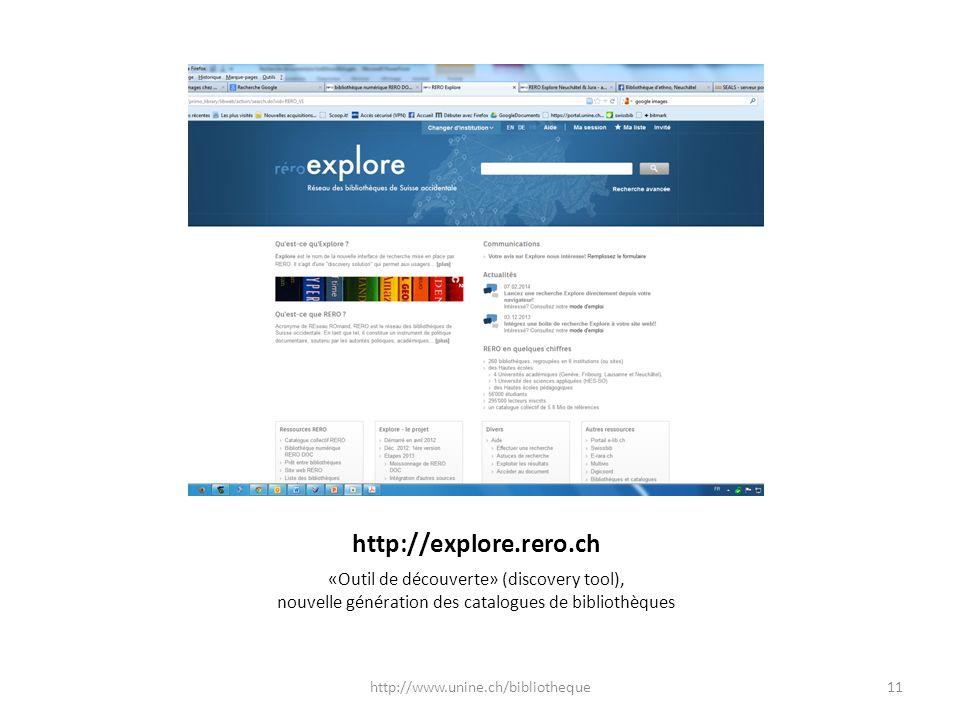 http://explore.rero.ch «Outil de découverte» (discovery tool), nouvelle génération des catalogues de bibliothèques.