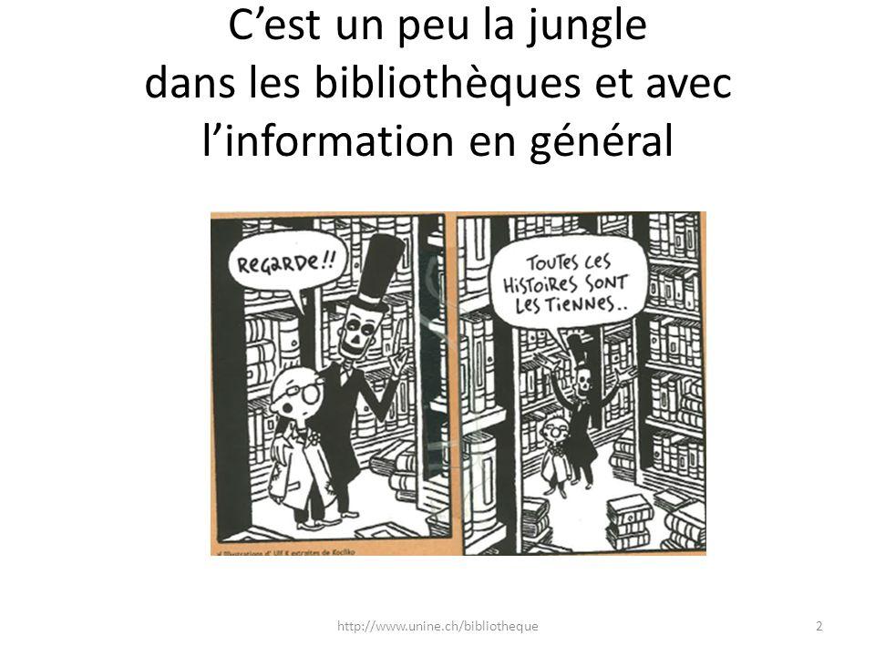 C'est un peu la jungle dans les bibliothèques et avec l'information en général