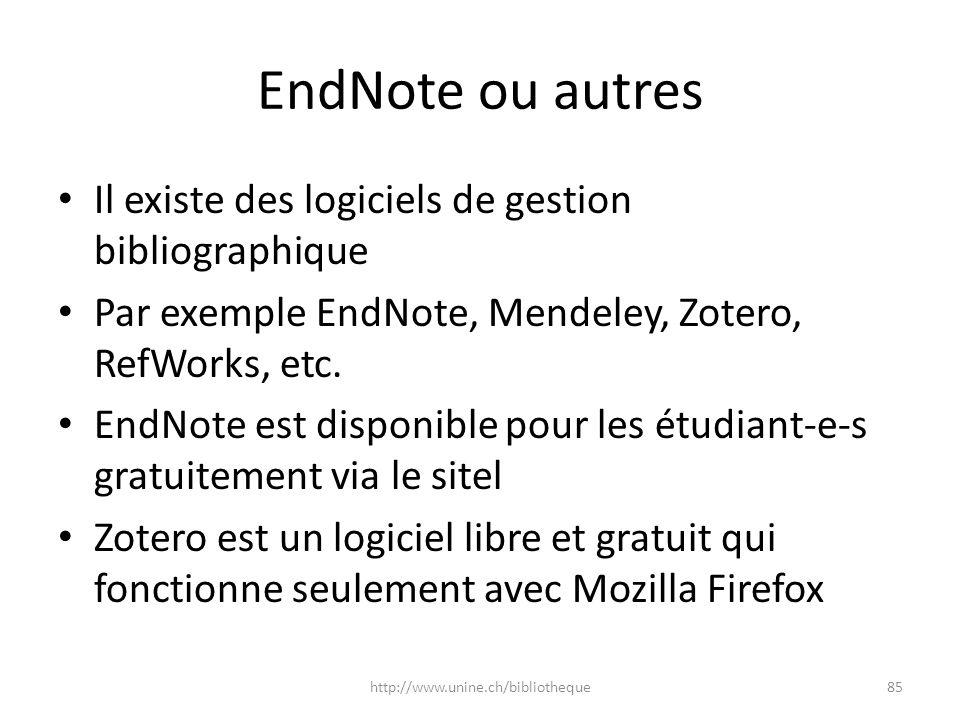 EndNote ou autres Il existe des logiciels de gestion bibliographique