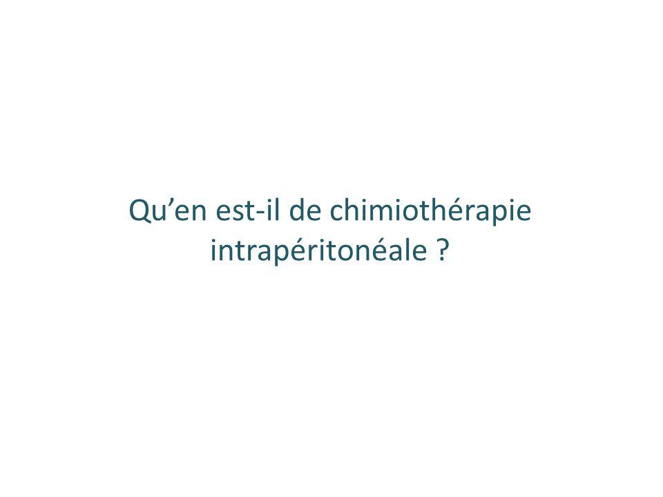 Qu'en est-il de chimiothérapie intrapéritonéale