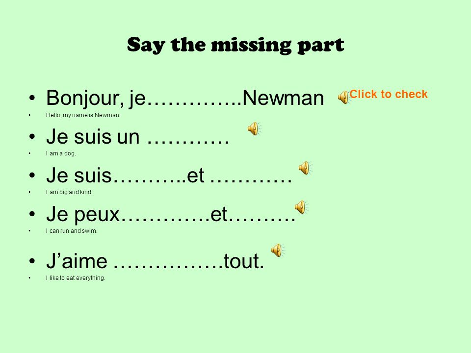 Say the missing part Bonjour, je…………..Newman Je suis un …………