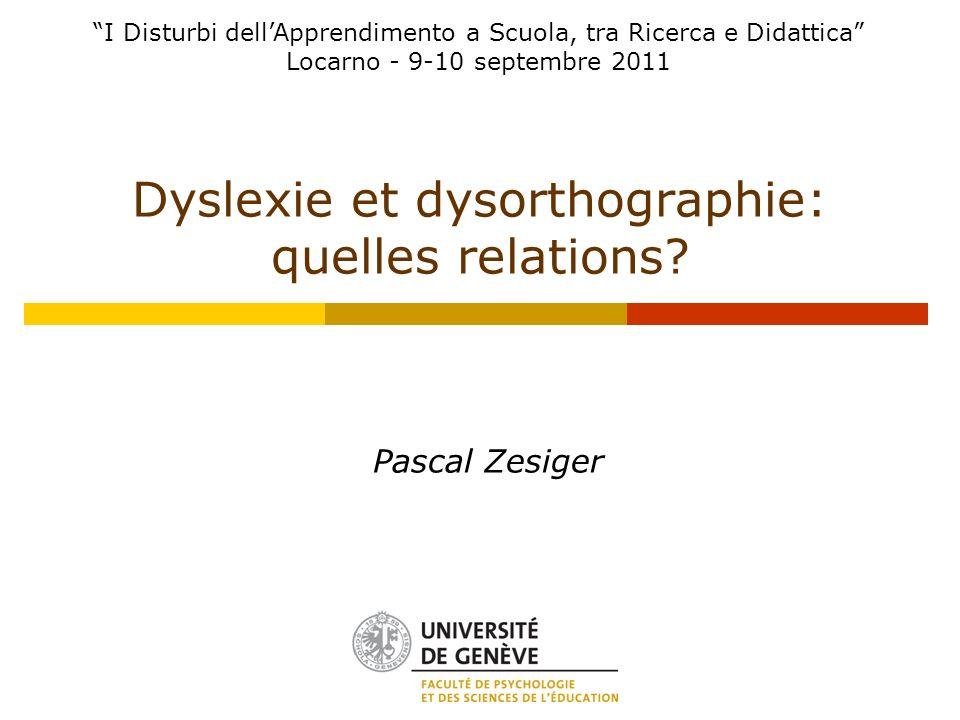 Dyslexie et dysorthographie: quelles relations