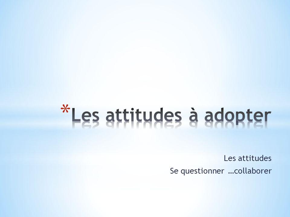 Les attitudes à adopter