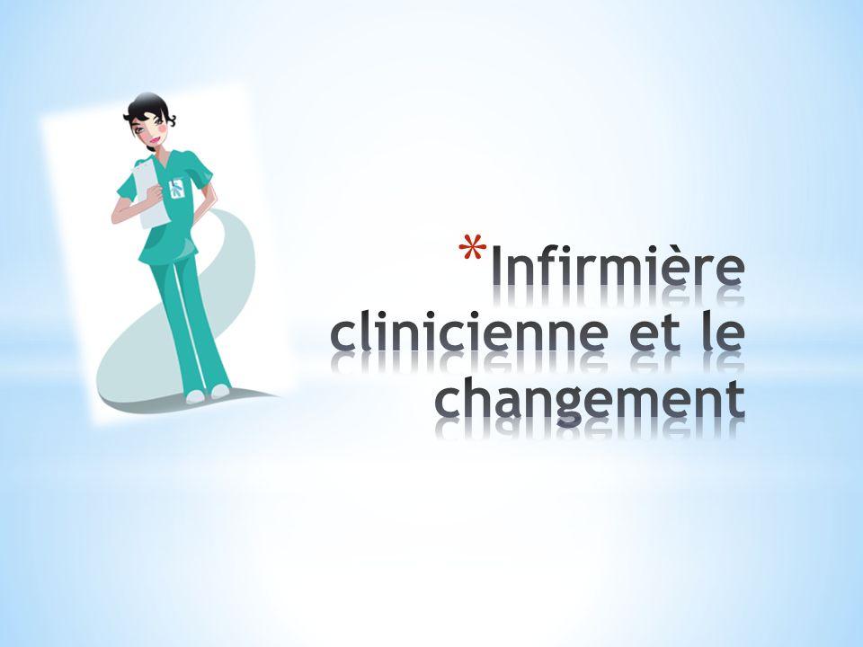 Infirmière clinicienne et le changement