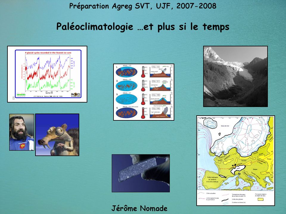 Paléoclimatologie …et plus si le temps