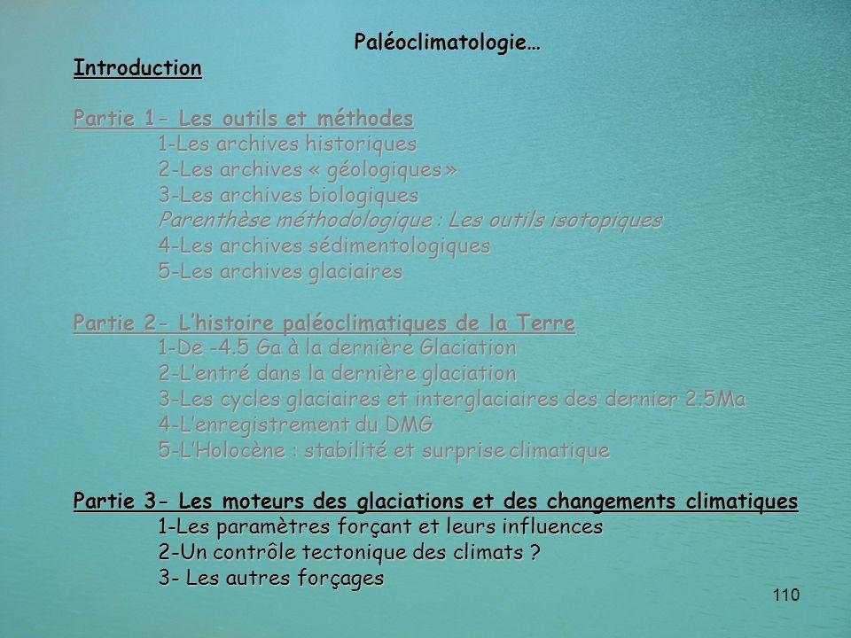 Paléoclimatologie… Introduction. Partie 1- Les outils et méthodes. 1-Les archives historiques. 2-Les archives « géologiques »