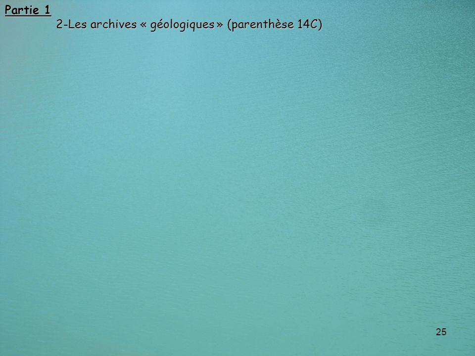 Partie 1 2-Les archives « géologiques » (parenthèse 14C)