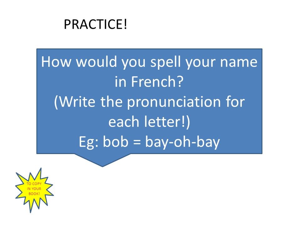How would you spell your name in French