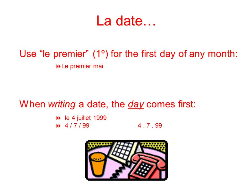 La date… Use le premier (1º) for the first day of any month: