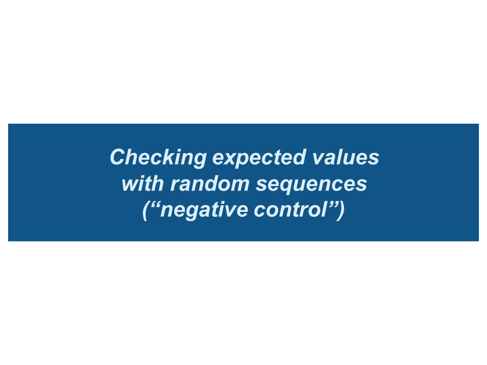 Checking expected values with random sequences ( negative control )