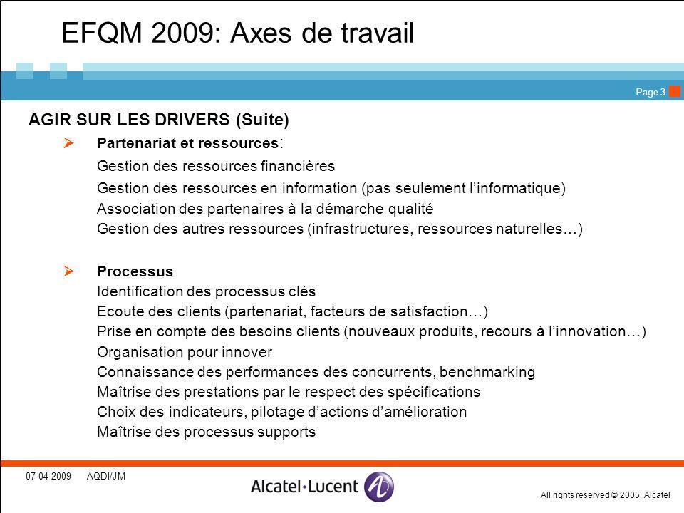 EFQM 2009: Axes de travail AGIR SUR LES DRIVERS (Suite)