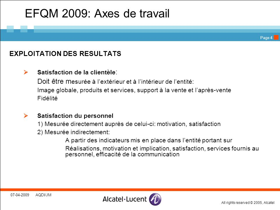 EFQM 2009: Axes de travail EXPLOITATION DES RESULTATS