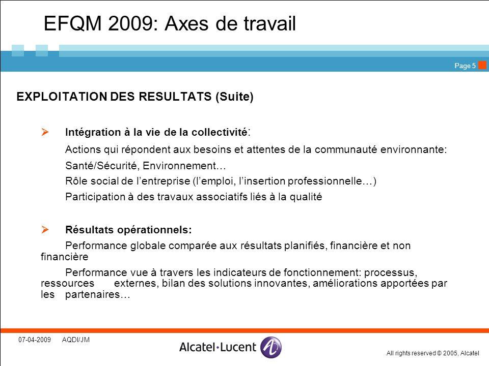 EFQM 2009: Axes de travail EXPLOITATION DES RESULTATS (Suite)