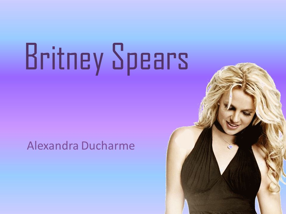 Britney Spears Alexandra Ducharme
