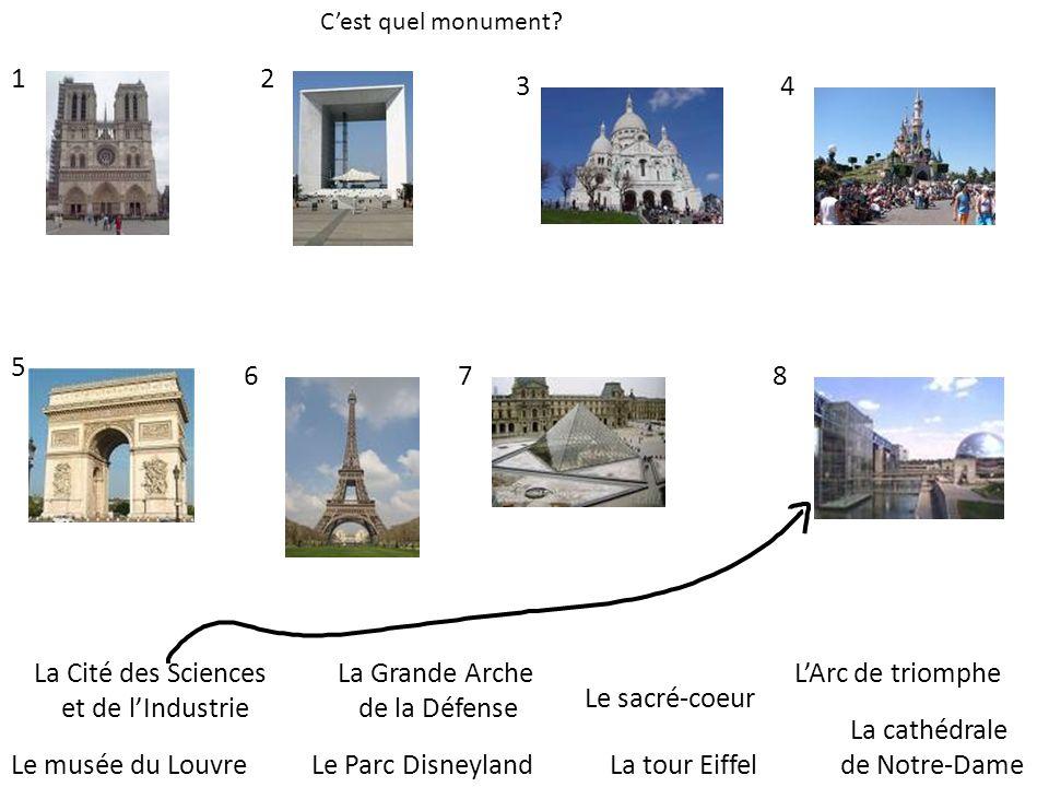 1 2 3 4 5 6 7 8 La Cité des Sciences et de l'Industrie La Grande Arche