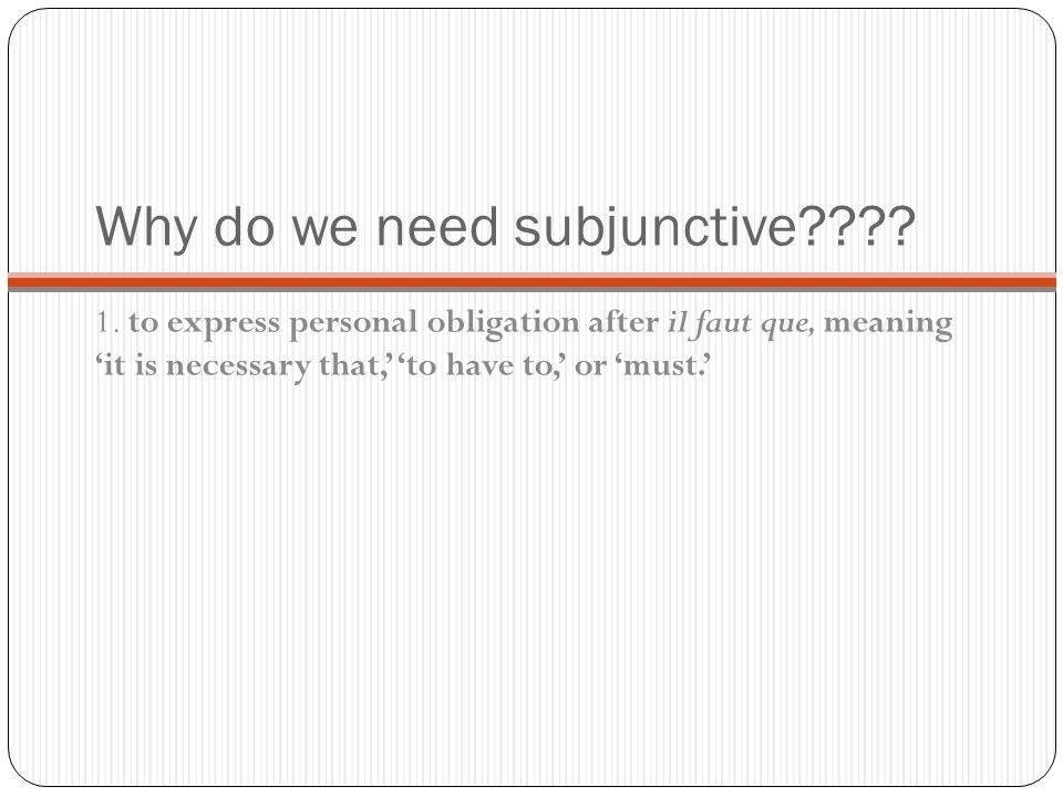 Why do we need subjunctive