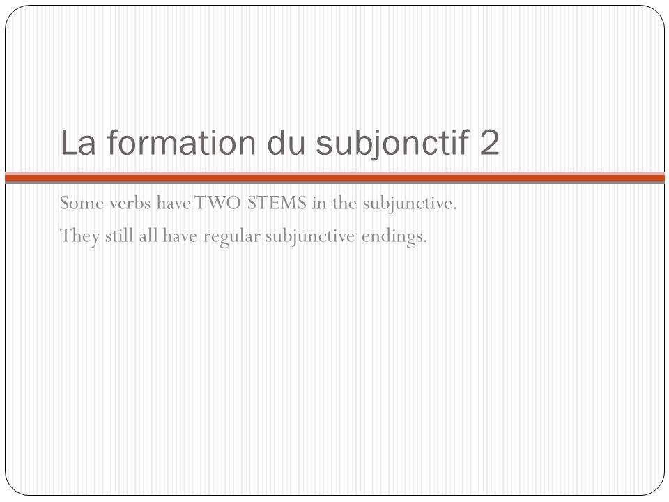 La formation du subjonctif 2