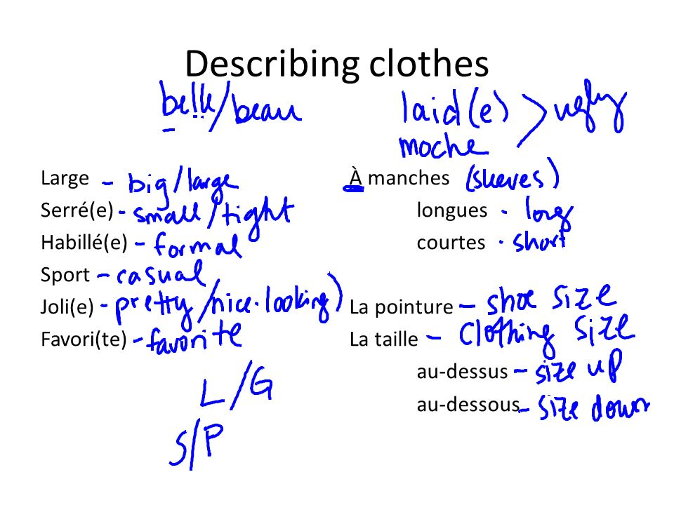 Describing clothes Large Serré(e) Habillé(e) Sport Joli(e) Favori(te)