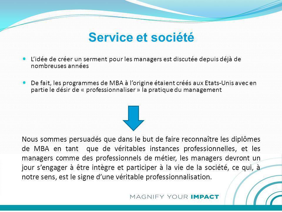Service et société L'idée de créer un serment pour les managers est discutée depuis déjà de nombreuses années.