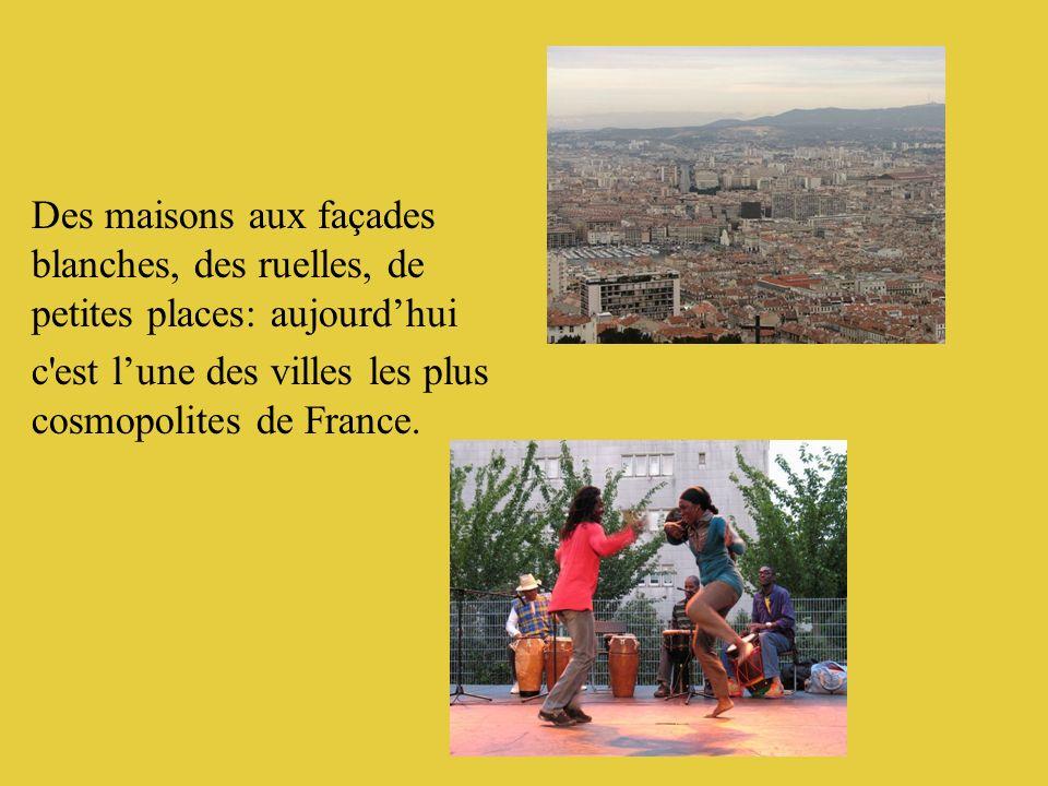Des maisons aux façades blanches, des ruelles, de petites places: aujourd'hui c est l'une des villes les plus cosmopolites de France.