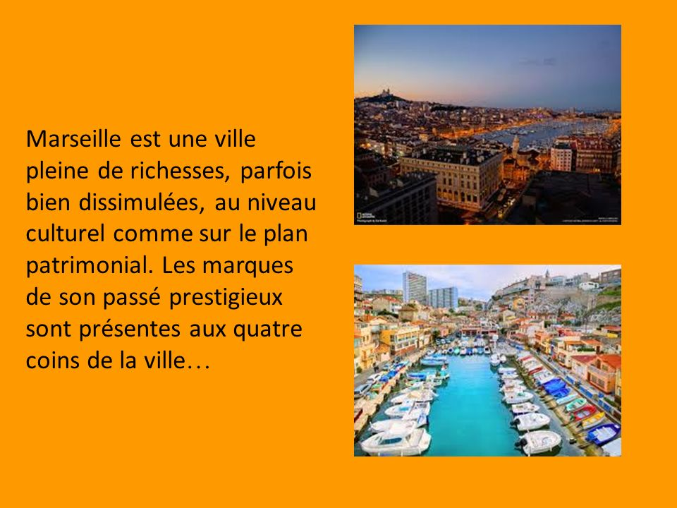 Marseille est une ville pleine de richesses, parfois bien dissimulées, au niveau culturel comme sur le plan patrimonial.