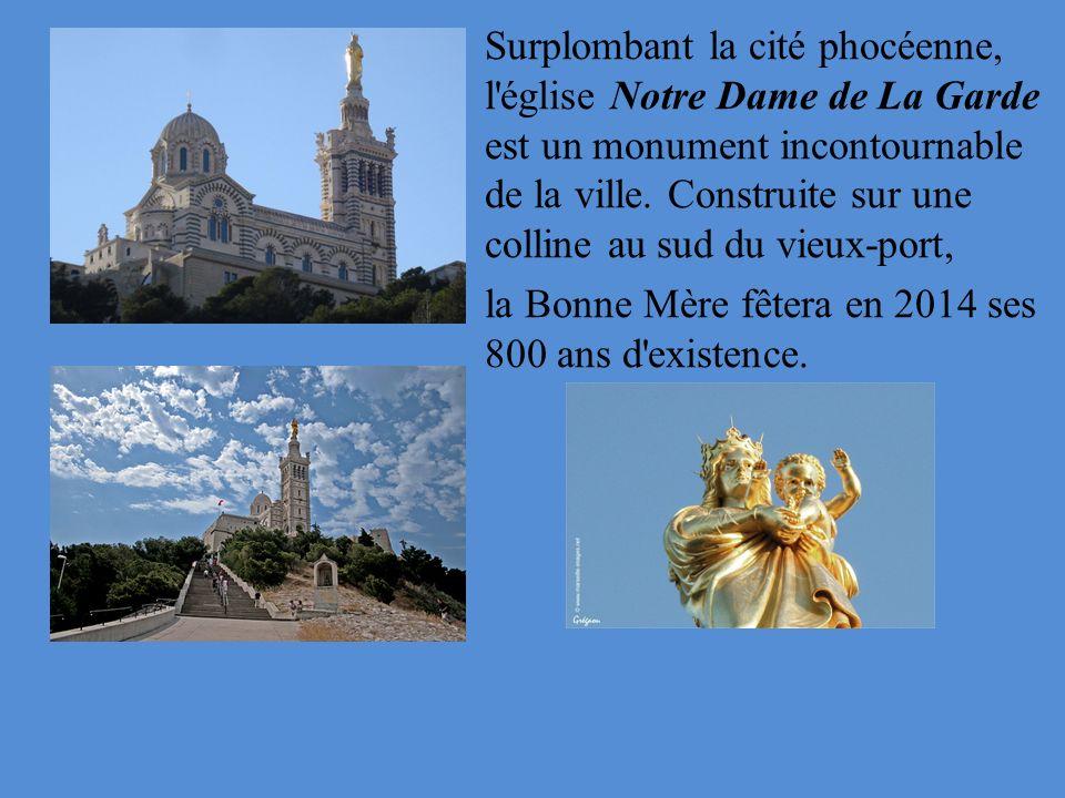 Surplombant la cité phocéenne, l église Notre Dame de La Garde est un monument incontournable de la ville.