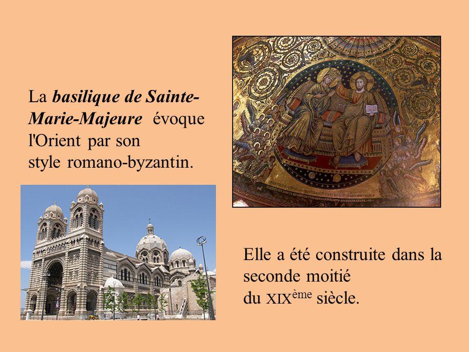 La basilique de Sainte-Marie-Majeure évoque l Orient par son style romano-byzantin.