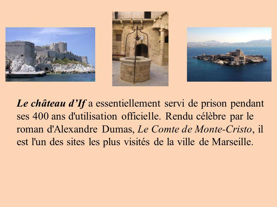 Le château d'If a essentiellement servi de prison pendant ses 400 ans d utilisation officielle.