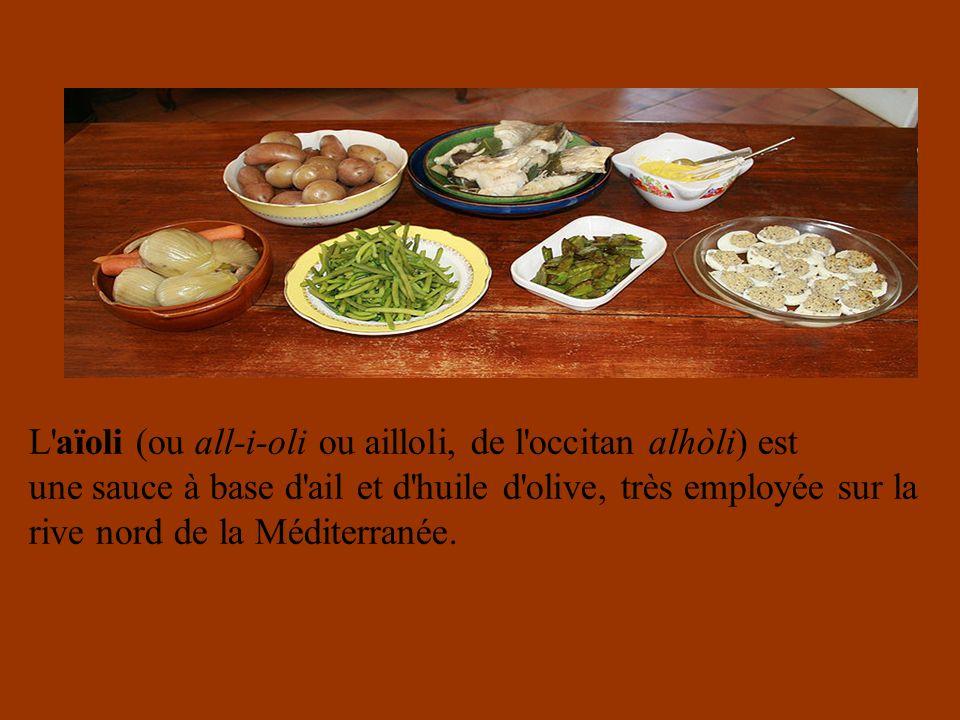 L aïoli (ou all-i-oli ou ailloli, de l occitan alhòli) est une sauce à base d ail et d huile d olive, très employée sur la rive nord de la Méditerranée.