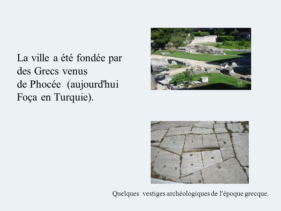 La ville a été fondée par des Grecs venus de Phocée (aujourd hui Foça en Turquie).