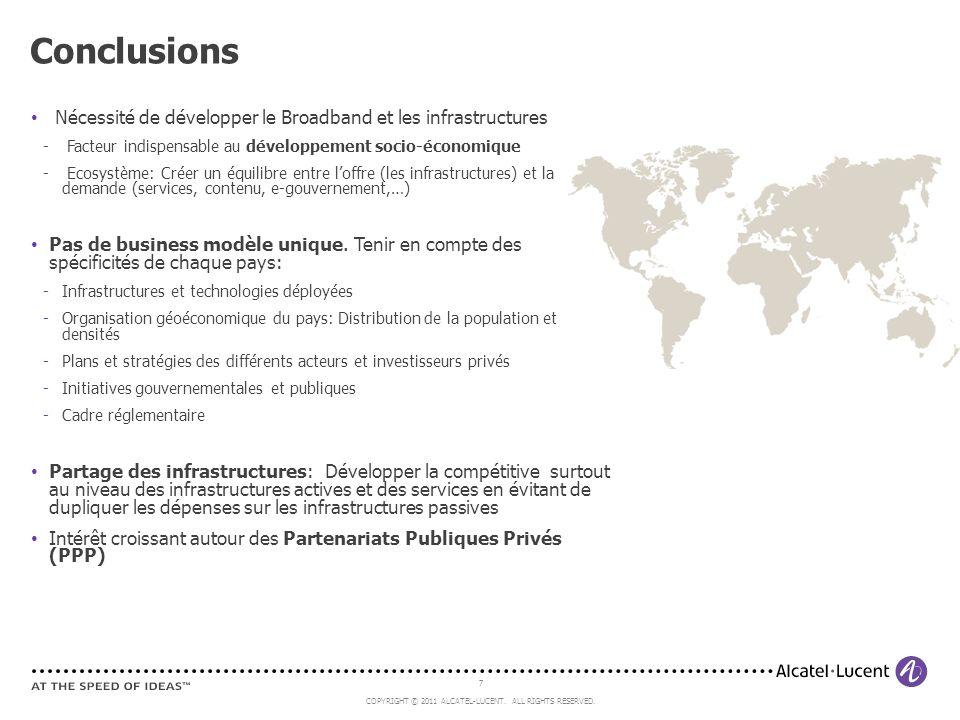 Conclusions Nécessité de développer le Broadband et les infrastructures. Facteur indispensable au développement socio-économique.